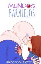 Mundos Paralelos(SansxFrisk)  by xNist-chanx