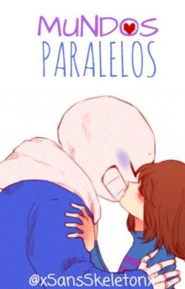 Mundos Paralelos(SansxFrisk)