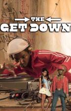 The Get Down  by DiscoQueenn