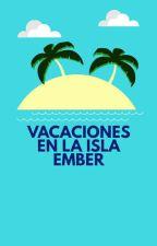 Vacaciones En La Isla Ember by FanFics-Gay