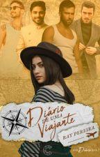 Diário de uma viajante (Concluída)  by FlaviaRayana