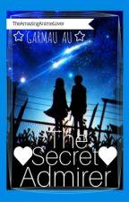 The Secret Admirer//Garmau AU by TheAmazingAnimeLover