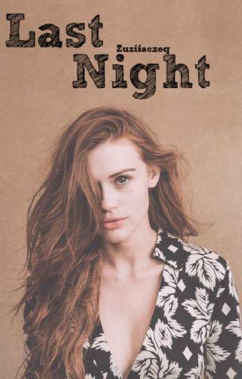 Last Night |Ch.L.| [Pisane od nowa]