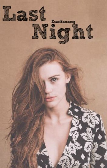 Last Night |Ch.L.| [Zawieszone]