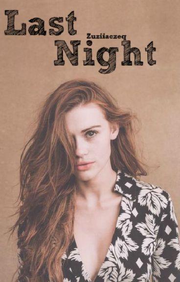 Last Night |Ch.L.| {W TRAKCIE EDYCJI}