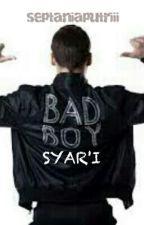 Bad Boy Syar'i[On-Hold] by septaniaputriii