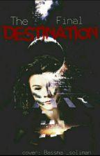 The Final Destination/موقوفه مؤقتا by xXHarryStylesxGirlxX