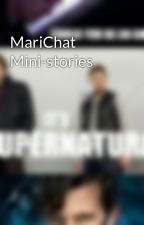 MariChat Mini-stories by MariChatLover04