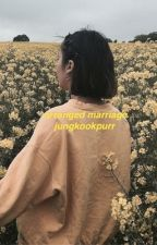 Arranged marriage [Taehyung smut] by jungkookpurr