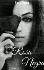 Rosa Negra. by Ynalima