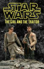 The Girl and the Traitor by DaStarWarsGeek
