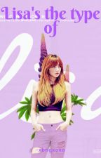 Lisa's the type of by -xbngxoxo