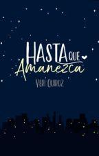 Hasta que amanezca by YeriQuiroz1