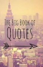 The big book of quotes by Xx5sos_QueenxX