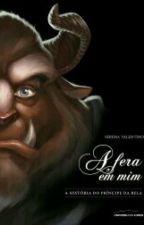 A fera em mim  by Gabriella_Asuna