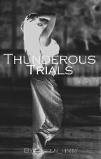 thunderous trials by Qxeen_sarcasm