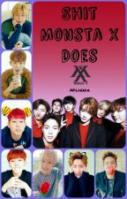 Shit Monsta X Does by Wildenda