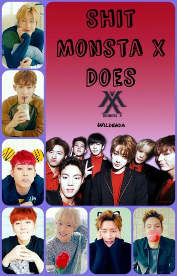 Shit Monsta X Does