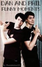 Dan and Phil Funny Moments by Phantabulous123