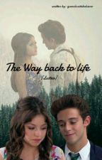 The Way Back To Life| Lutteo by -fourpinkwalls