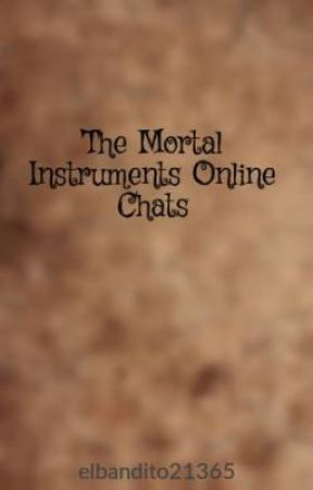 The Mortal Instruments Online Chats by elbandito21365