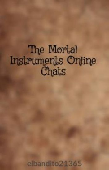 The Mortal Instruments Online Chats