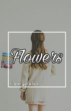 Flowers; Johnny; Yerin by i_DontGive_aFxck