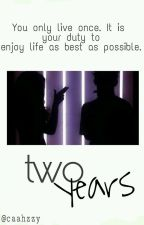 two years ™  by Caahzzy