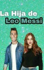 La Hija De Leo Messi << Cristiano Ronaldo>> by Alexamessi