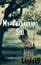 My Paranormal Side © by LFDT23