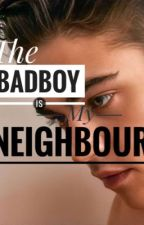 The Bad Boy Is My Neighbor (Under Editing) by Folly_Styles