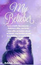 My Belieber - J.B❤ by __Belieber_Queen__