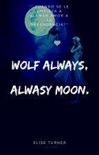 Wolf Always, Always Moon. by Jturner2511