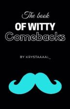 The book of Witty Comebacks by krystaaaal_