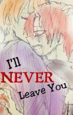 I'll NEVER Leave You by SittaDoNaB3