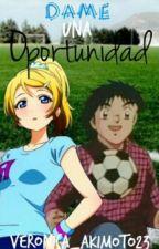 Dame una oportunidad ~Super Campeones~ by veronica_akimoto23