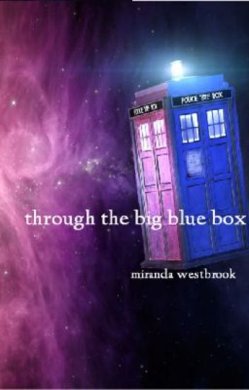 Through the Big Blue Box