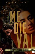 Medieval: Entre O Amor E A Nação LIVRO 1 by GiovannaVieira4