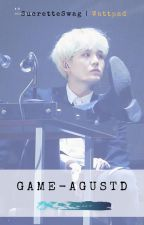 ◤ Game ¹ ◢ [ Agust D ]  by SucretteSwag