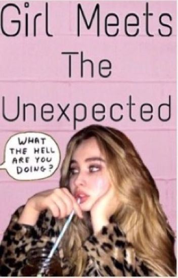 Girl Meets The Unexpected