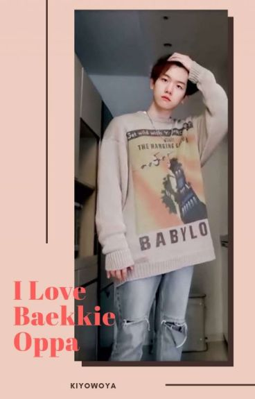 I Love Baekkie Oppa