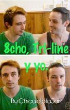 8cho, Tri-line y Yo. by ChicaIdiotaJdr
