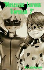 Prodigiosa Las Aventuras De Ladybug Temporada 2 by LauraCazon