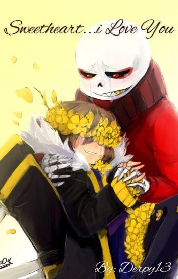 Sweetheart...I love you (flowerfell sans X frisk)