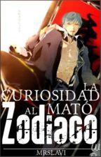 La Curiosidad Mató al Zodiaco 『GAY』 by MrsLavi
