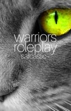 - warriors role play [CLOSED] by sarcastic--
