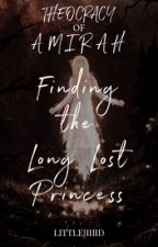 Theocracy of Amirah : Finding The Long Lost Princess (On-going) by Judielle_Pio