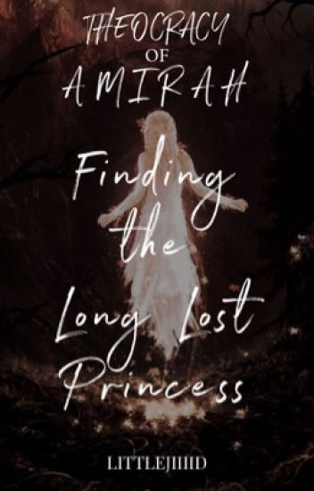Theocracy of Amirah : Finding The Long Lost Princess (On-going)