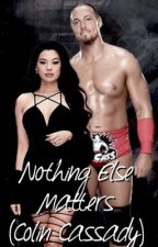 Nothing Else Matters (WWE Big Cass) { COMPLETED } by adoringamore_