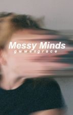 Messy Minds by gwwengrace